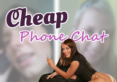 Cheap Phone Chat